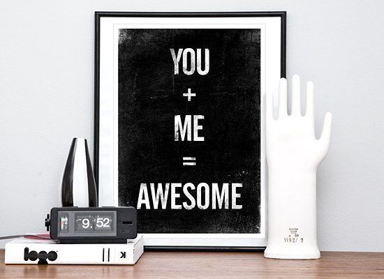 "You Plus Me Equals Awesome Print | $19 | <a href=""http://handz.etsy.com"" target=""_hplink"">handz.etsy.com</a>