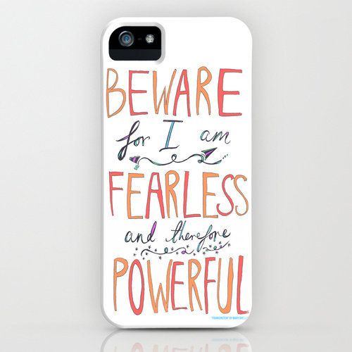 """Get the <a href=""""http://www.google.com/url?q=http%3A%2F%2Fsociety6.com%2Frosianna%2Fbeware-fearless-powerful_iphone-case%2352"""