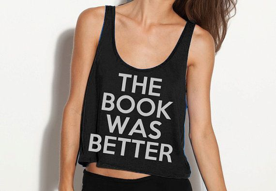 """Get <a href=""""https://www.etsy.com/listing/167502671/the-book-was-better-crop-tank-fits-many?ref=market"""" target=""""_blank"""">'The"""
