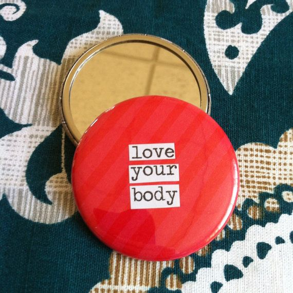 "<a href=""https://www.etsy.com/listing/185463862/love-your-body-pocket-mirror"" target=""_blank"">""Love Your Body""</a> pocket mir"