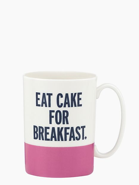 "<a href=""http://www.katespade.com/things-we-love-eat-cake-for-breakfast-mug/882864426147,en_US,pd.html?source=CAPLA_DF:882864"