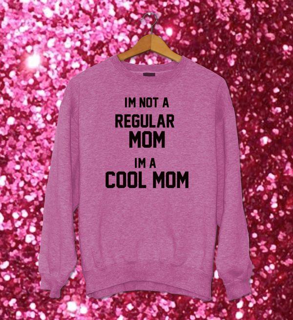 "<a href=""https://www.etsy.com/listing/204029477/im-not-a-regular-mom-im-a-cool-mom-mean"" target=""_blank"">Etsy, $19.99</a>"