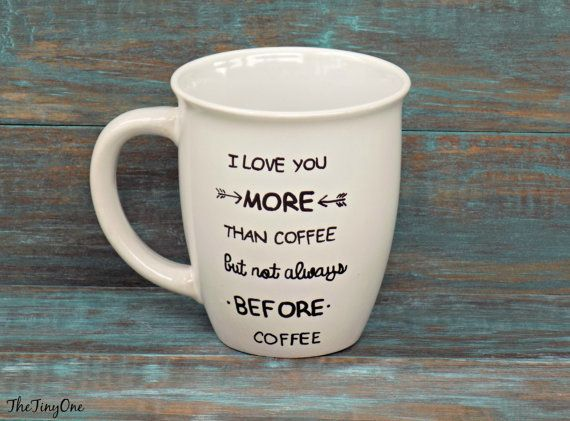 "<a href=""https://www.etsy.com/listing/213535785/i-love-you-more-than-coffee-but-not?ref=related-6"" target=""_blank"">Etsy, $10"