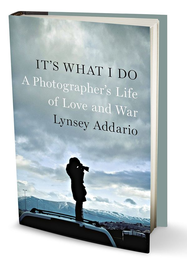 <em>By Lynsey Addario<br> 368 pages; Penguin Press </em>  After 9/11, Lynsey Addario strapped on 20 pounds of Nikon and spent