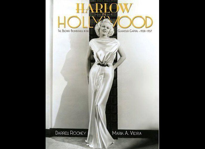 <em>Harlow in Hollywood: The Blonde Bombshell in the Glamour Capital, 1928-1937</em>, by Darrell Rooney and Mark A. Vieira (A