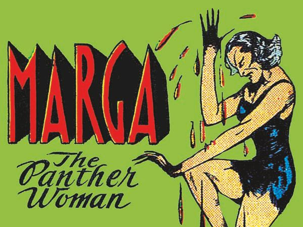 Comic book jungle queens were a dime a dozen in the 40s and 50s. Marga was unique. She had been nursed by panthers, which gav