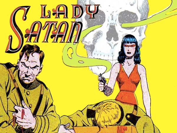"Many heroines of the WWII era fought the Nazis to preserve freedom and democracy. Lady Satan's motive was revenge. ""Everythin"