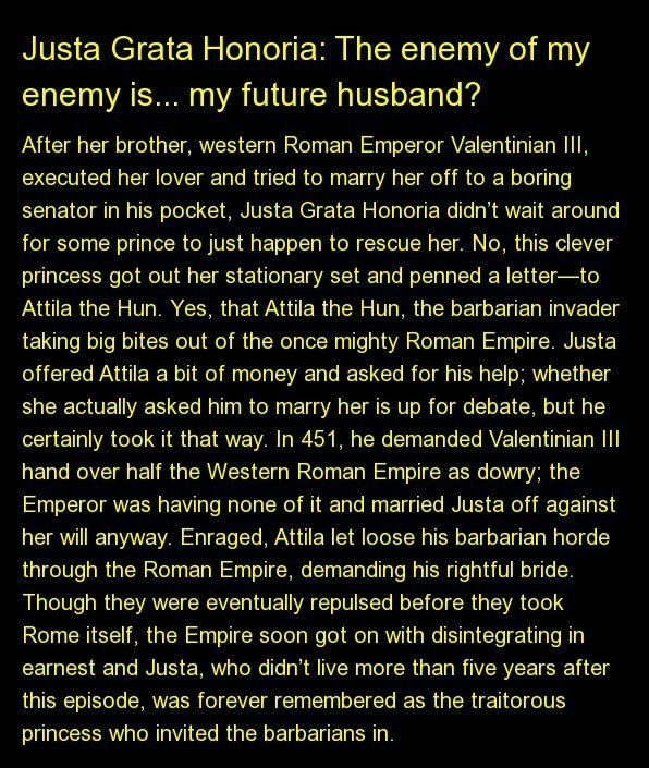 After her brother, western Roman Emperor Valentinian III, executed her lover and tried to marry her off to a boring senator i