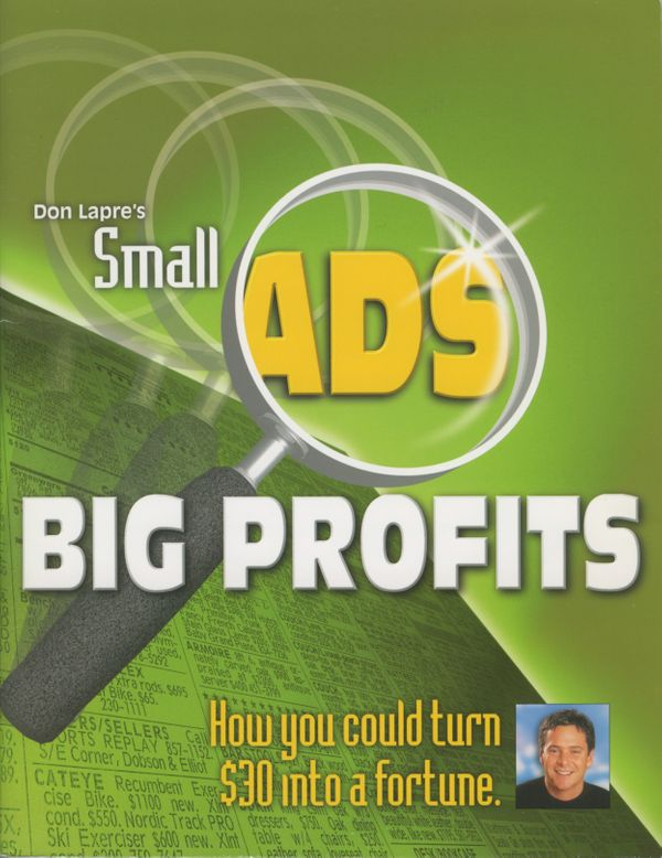 Starting in the early 1990s, shrieking pitchman Don Lapre made and lost fortunes peddling questionable self-help products on