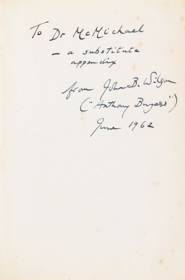 """Inscription reads: """"To Dr. McMichael – A substitute appendix from John B. Wilson ('Anthony Burgess') June 1962.""""    As the le"""