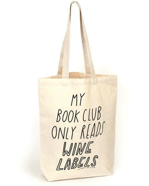 Book Wine Club Tote Bag We Re Not Necessarily In Support Of This Philosophy But