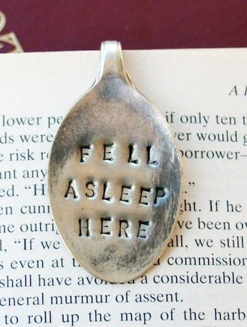 Let's be honest about why your bookmark is being employed: Sometimes you just can't stay awake until the book is finished. Th