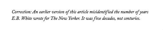 "The New Yorker <a href=""http://www.newyorker.com/culture/culture-desk/dept-of-e-b-white-newsbreaks"" target=""_blank"">captured<"