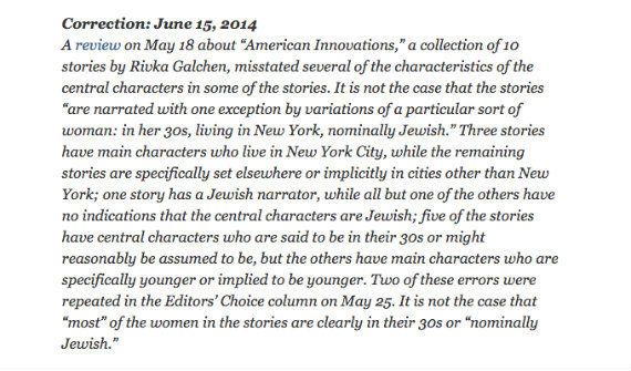 "Rarely do we see a correction like <a href=""http://www.nytimes.com/2014/05/18/books/review/american-innovations-by-rivka-galc"