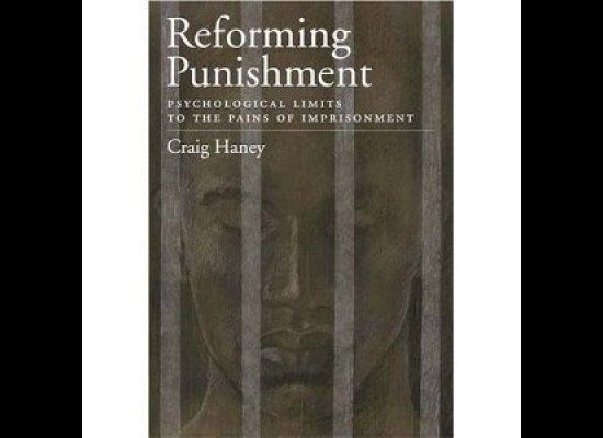 """Reforming Punishment,"" written by Craig Haney, a psychologist with more than 35 years of experience in prison reform and stu"