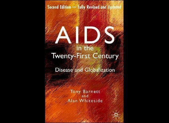 "<strong>""AIDS in the Twenty-First Century: Disease and Globalization"" by Tony Barnett and Alan Whiteside</strong>"