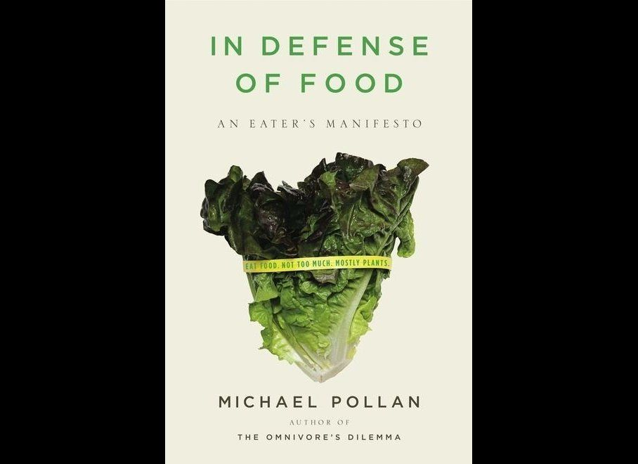 """""""In Defense of Food"""" by Michael Pollan"""