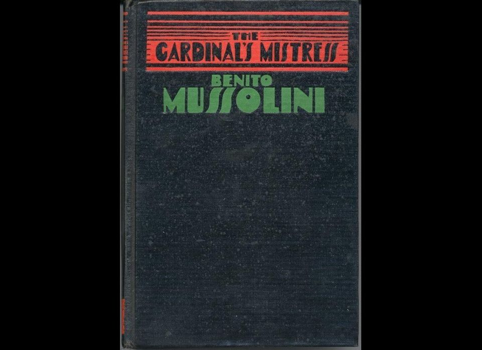 "In response to reading Benito Mussolini's ""The Cardinal's Mistress"", Dorothy Parker said, ""this is not a novel to be tossed a"