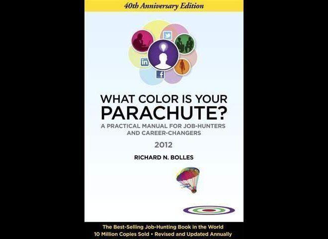 """""""<a href=""""http://www.amazon.com/What-Color-Your-Parachute-2012/dp/1607740109/ref=sr_1_1?ie=UTF8&qid=1330889736&s=books&sr=1-1"""