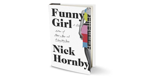"By Nick Hornby <br>464 pages; Riverhead <br><br> <a href=""http://www.amazon.com/Funny-Girl-Novel-Nick-Hornby/dp/1594205418?ta"