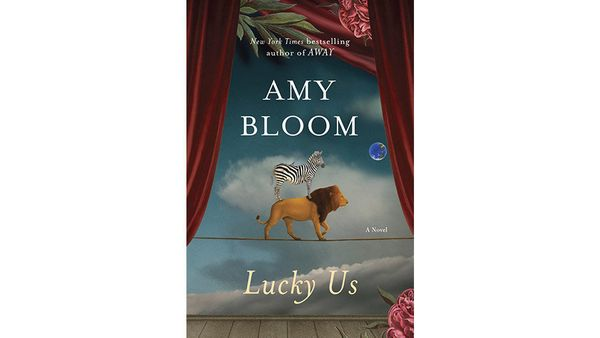 "<strong><em><a href=""http://www.amazon.com/Lucky-Us-Novel-Amy-Bloom/dp/1400067243?tag=thehuffingtop-20"" target=""_blank"">Lucky"