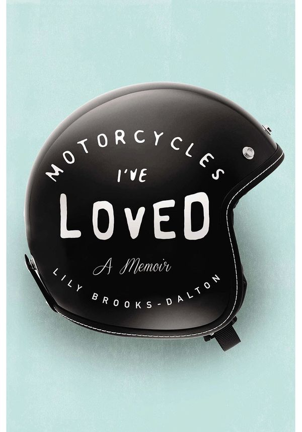 Brooks-Dalton's rip-roaring memoir traces her journey from a difficult breakup to her rebound affair with a series of motorcy