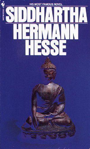 "Herman Hesse's <a href=""http://www.amazon.com/Siddhartha-Hermann-Hesse/dp/0553208845/ref=sr_1_1?ie=UTF8&keywords=siddhartha&q"