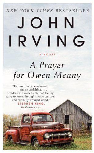 "<a href=""http://www.amazon.com/Prayer-Owen-Meany-John-Irving/dp/006220422X/ref=sr_1_1?ie=UTF8&keywords=a+prayer+for+owen+mean"