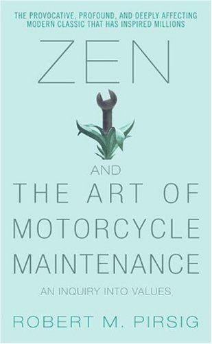 "<a href=""http://www.amazon.com/Zen-Art-Motorcycle-Maintenance-Inquiry/dp/0060589469/ref=sr_1_1?ie=UTF8&keywords=zen+and+the+a"