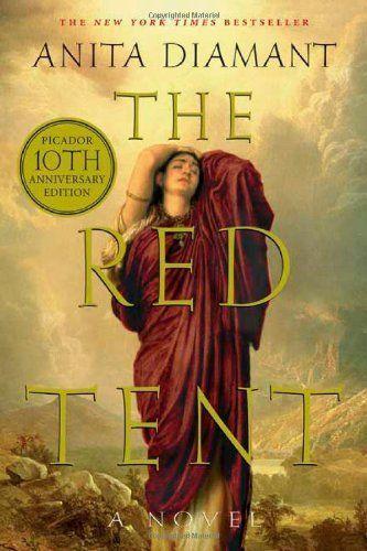 "Anita Diamant's <a href=""http://www.amazon.com/Red-Tent-Novel-Anita-Diamant/dp/0312427298/ref=sr_1_1?ie=UTF8&keywords=the+red"