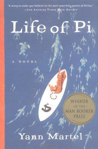 """Yann Martel's <a href=""""http://www.amazon.com/Life-Pi-Yann-Martel/dp/0156027321/ref=sr_1_1?ie=UTF8&keywords=life+of+pi&qid=140"""