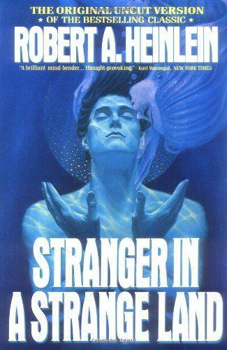 "Robert A. Heinlein's fantastical novel, <a href=""http://www.amazon.com/Stranger-Strange-Land-Robert-Heinlein/dp/0441788386/re"