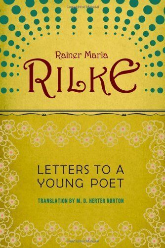 """<a href=""""http://www.amazon.com/Letters-Young-Rainer-Maria-Rilke/dp/1603864806/ref=sr_1_1?ie=UTF8&keywords=Letters+to+a+Young+"""