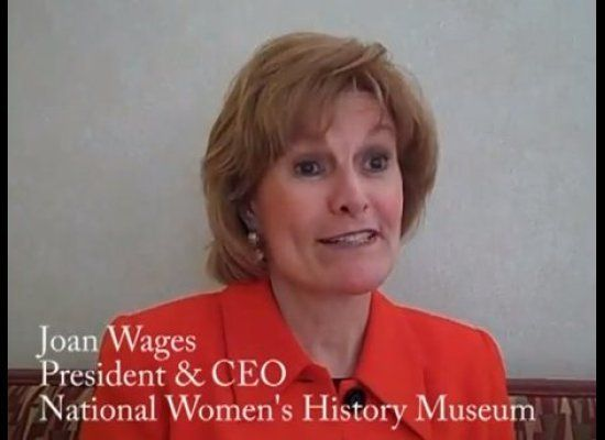 Joan Bradley Wages has been president and CEO of the National Women's History Museum since 2007. In 2010, the latest year for