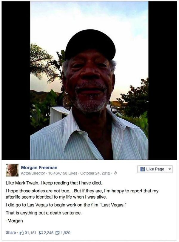 Beloved actor Morgan Freeman is often victim of death hoaxes, as well as being confused with any black actor that dies.