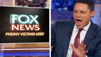 """The Daily Show"" host Trevor Noah calls out Fox News for being the ""Phony Victims Unit."""