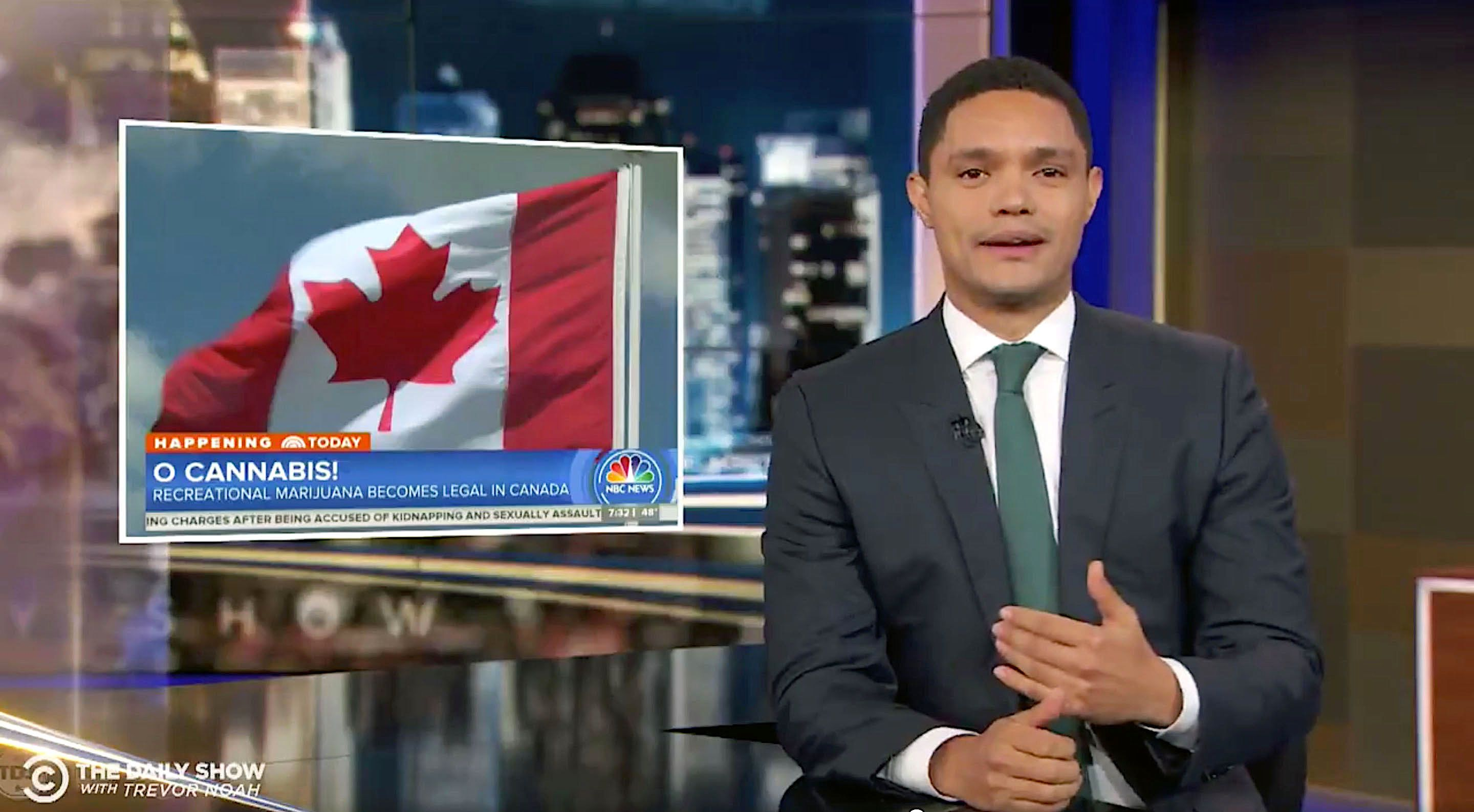 "Trevor Noah of ""The Daily Show"" congratulates Canada on legalizing marijuana."