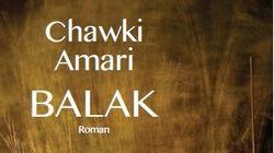 Balak de Chawki Amari: Le droit au choix et le choix du