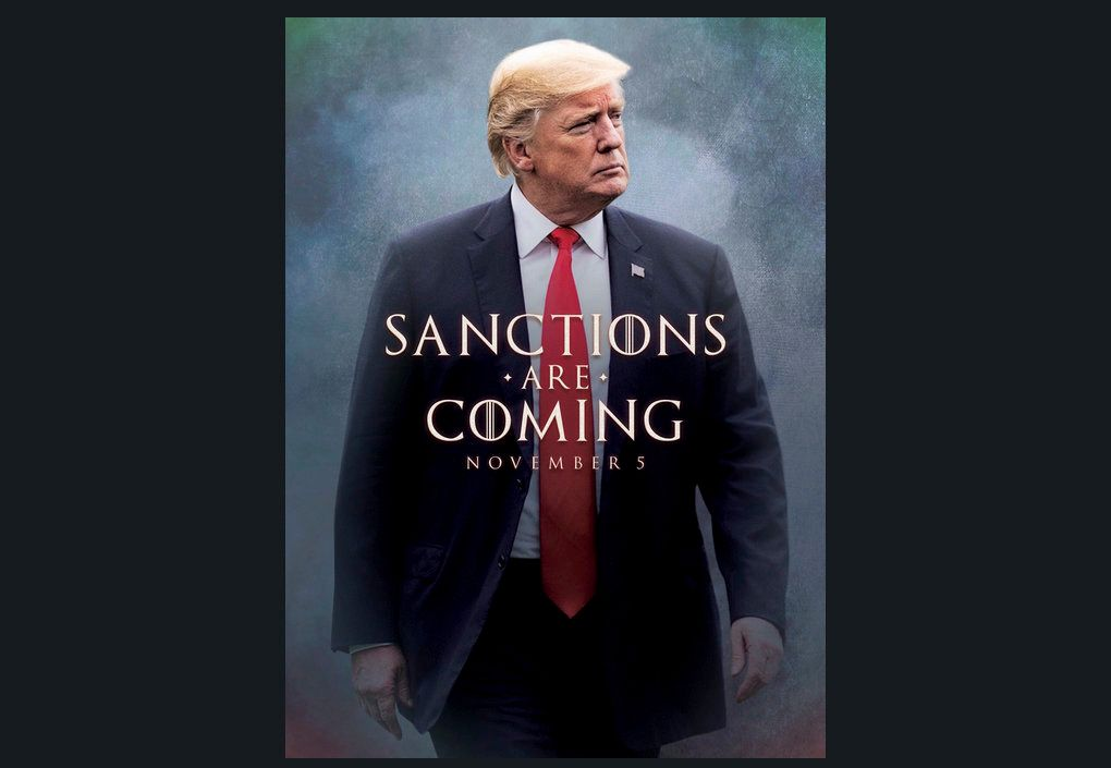 "This image taken from the Twitter account of President Donald J. Trump @realDonaldTrump, shows what looks like a movie-style poster that takes creative inspiration from the TV series ""Game of Thrones"" to announce the re-imposition of sanctions against Iran.  Trump tweeted a photo of himself with the words ""Sanctions are Coming"" Nov. 5. The U.S. sanctions on Iran had been lifted under a 2015 nuclear pact, but they are taking effect on Monday.  (Donald J. Trump Twitter account via AP)"