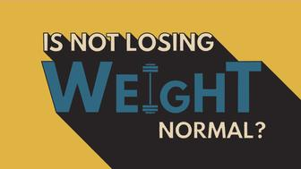 why am I not losing weight - searching for normal