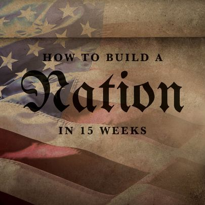 How to Build a Nation in 15 Weeks