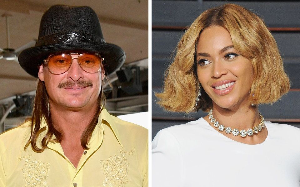 Kid Rock and Beyoncé.