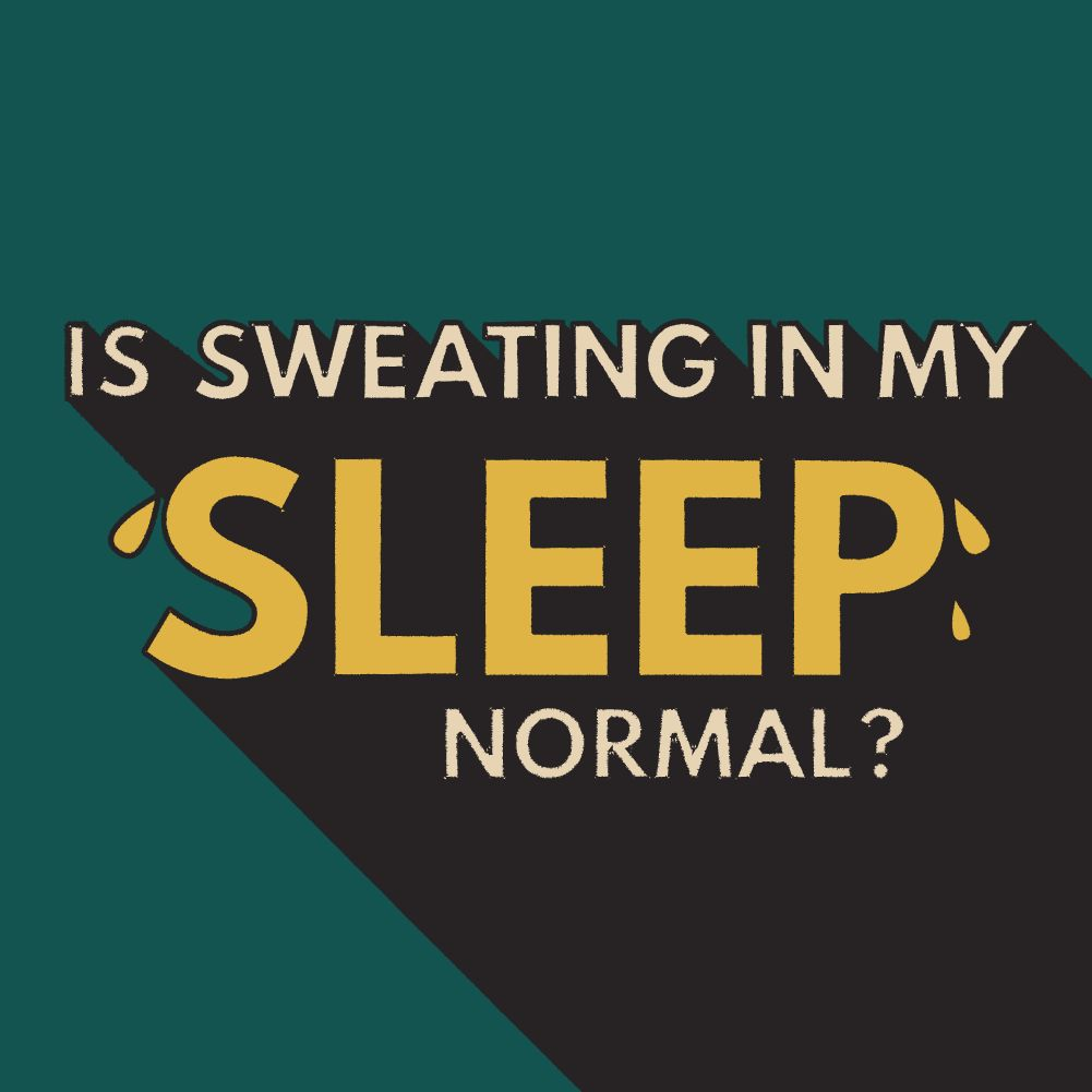 So THAT'S Why You Sweat So Much In Your Sleep