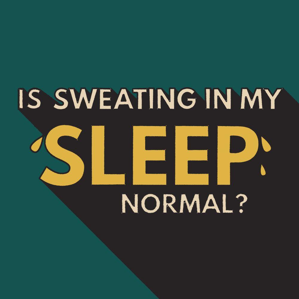 Is sweating in my sleep normal?