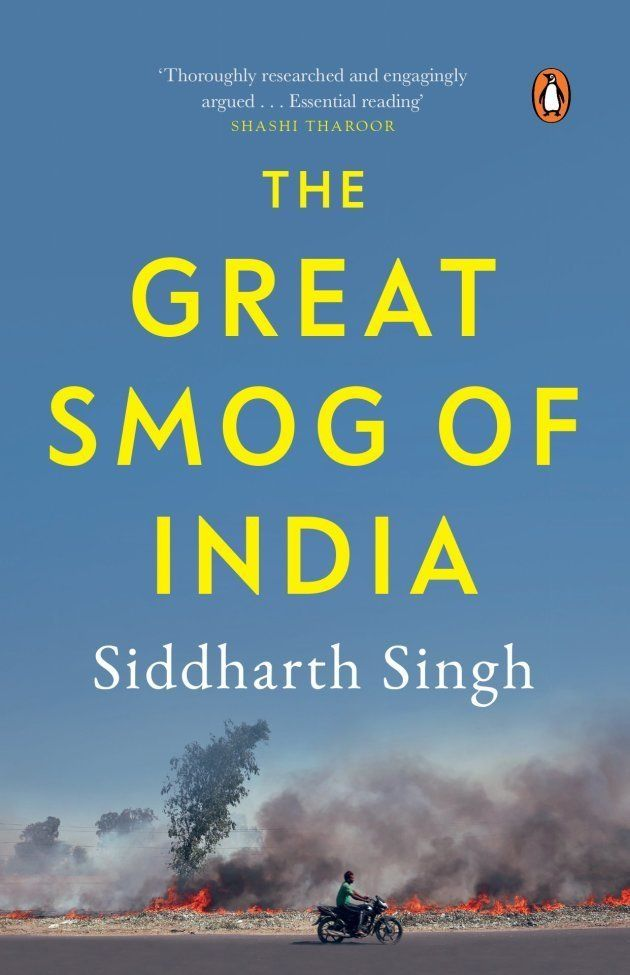 'The Great Smog Of India' by Siddharth Singh. Published by Penguin.