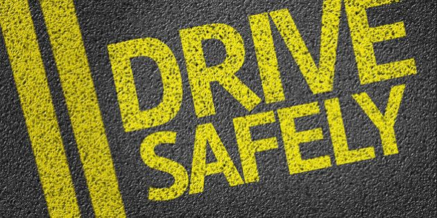Drive Safely written on the