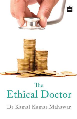 'The Ethical Doctor' Skilfully Dissects Medical Malpractices Afflicting India [Book