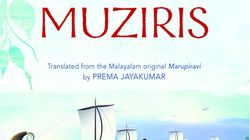The Saga Of Muziris': A Magical Retracing Of A Long Lost