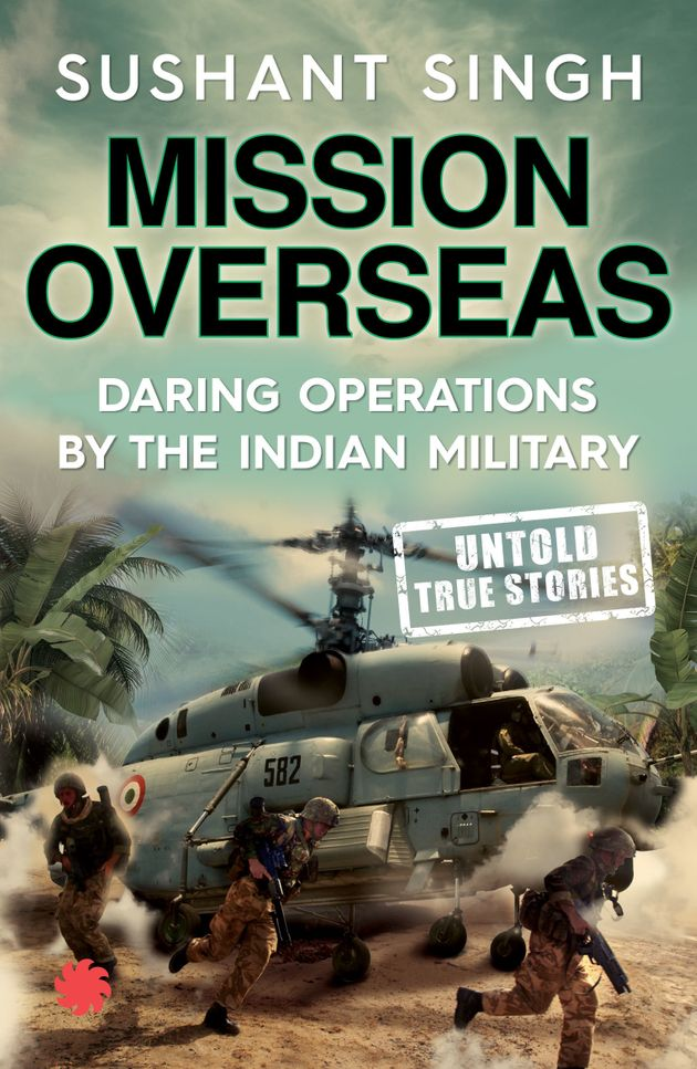 Why India's Armed Forces Need To Be Prepared For Overseas