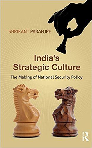 Building A 'Strategic Culture' In India Needs To Start From
